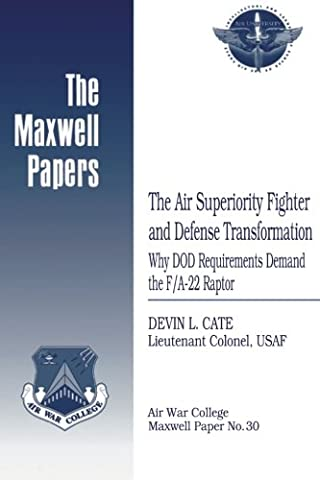 The Air Superiority Fighter and Defense Transformation: