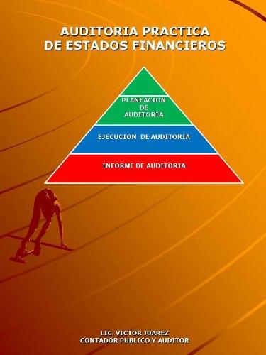 AUDITORIA PRACTICA DE ESTADOS FINANCIEROS por Victor Antonio Ambrosio Juárez