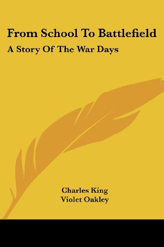 From School to Battlefield: A Story of the War Days