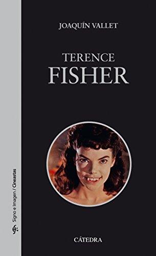 Terence Fisher (Signo E Imagen - Signo E Imagen. Cineastas) por Joaquín Vallet Rodrigo