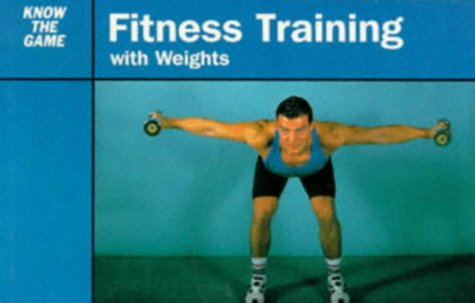 Fitness Training with Weights (Know the Game)