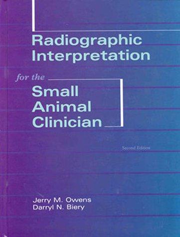 Radiographic Interpretation for the Small Animal Clinician por J Owens