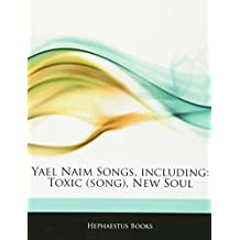 Articles on Yael Naim Songs, Including: Toxic (Song), New Soul
