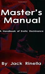 The Master's Manual: A Handbook of Erotic Dominance by Jack Rinella (1994-08-01)