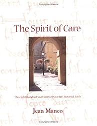 Spirit of Care: Eight Hundred Year Story of St.John's Hospital, Bath
