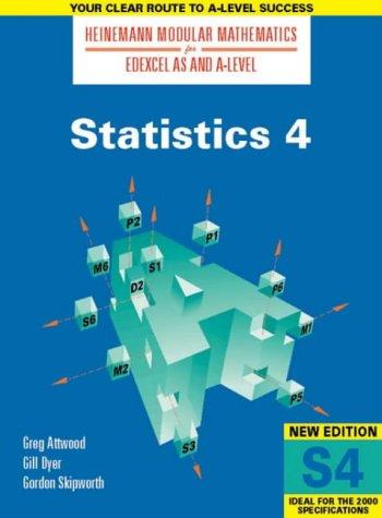 Heinemann Modular Maths For Edexcel AS/A Level Statistics 4 (S4): Bk. 4 (Heinemann Modular Mathematics for Edexcel AS and A Level)