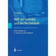 MRT der Gelenke und der Wirbelsäule: Radiologisch-orthopädische Diagnostik (German Edition)