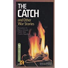 """""""The Catch"""" and Other War Stories"""
