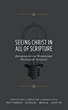 Seeing Christ in All of Scripture: Hermeneutics at Westminster Theological Seminary
