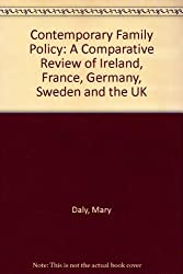 Contemporary Family Policy: A Comparative Review of Ireland, France, Germany, Sweden and the UK