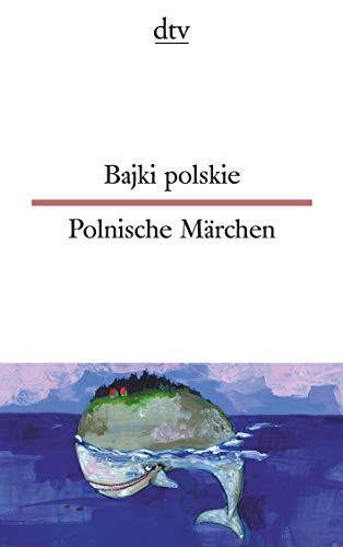 Bajki polskie Polnische Märchen (dtv zweisprachig)