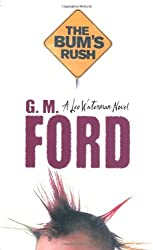 The Bum's Rush by G. M. Ford (2007-05-04)