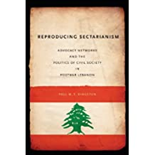 Reproducing Sectarianism: Advocacy Networks and the Politics of Civil Society in Postwar Lebanon