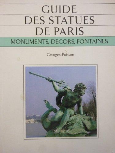 Guide des statues de Paris : Monuments, dcors, fontaines