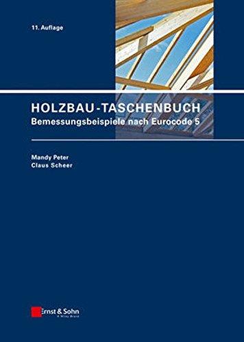 Holzbau-Taschenbuch: Bemessungsbeispiele nach Eurocode 5