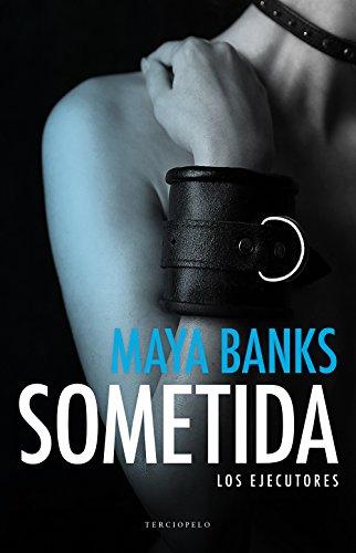 Sometida (Los ejecutores nº 1) por Maya Banks