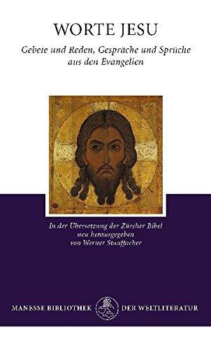 Worte Jesu: Gebete und Reden, Gespräche und Sprüche aus den Evangelien