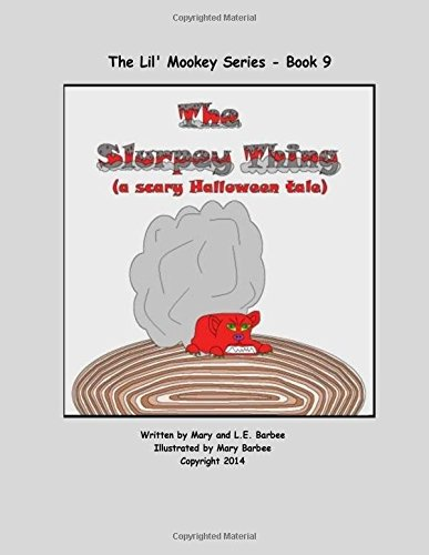 Monkey Sock Halloween (Book 9 - The Slurpee Thing (a scary Halloween tale) (The Lil' Mookey)