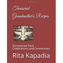 Treasured Grandmother's Recipes: Zoroastrian Parsi Celebrations and Ceremonies
