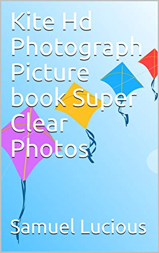 Kite Hd Photograph Picture book Super Clear Photos (English Edition)
