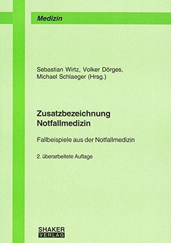 fallbeispiele notfallmedizin Zusatzbezeichnung Notfallmedizin: Fallbeispiele aus der Notfallmedizin (Berichte aus der Medizin)