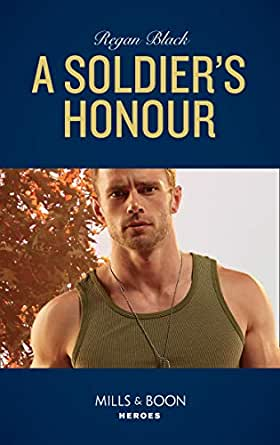 A Soldier's Honour (Mills & Boon Heroes) (The Riley Code, Book 1