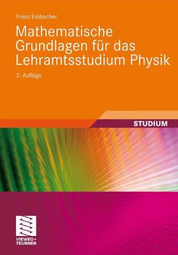Mathematische Grundlagen für das Lehramtsstudium Physik: 2. Auflage