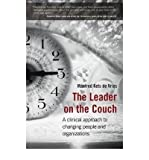 [The Leader on the Couch: A Clinical Approach to Changing People and Organizations] [by: Manfred F. R. Kets de Vries]