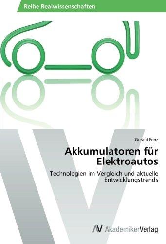 Akkumulatoren für Elektroautos: Technologien im Vergleich und aktuelle Entwicklungstrends