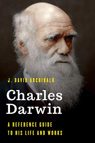 Charles Darwin A Reference Guide To His Life And Works
