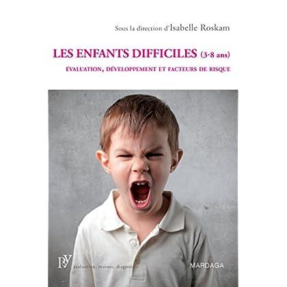 Les enfants difficiles (3-8 ans): Évaluation, développement et facteurs de risque (Psy)