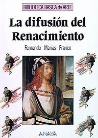 La difusion del Renacimiento/ The spread of the Renaissance par FERNANDO MARIAS FRANCO
