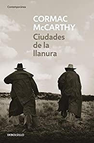 Ciudades de la llanura par Cormac McCarthy