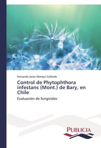 Control de Phytophthora infestans (Mont.) de Bary, en Chile por Manqui Gallardo Fernando Javier
