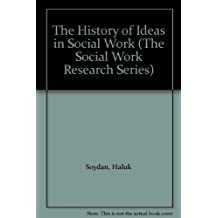 The History of Ideas in Social Work (The social work research series)
