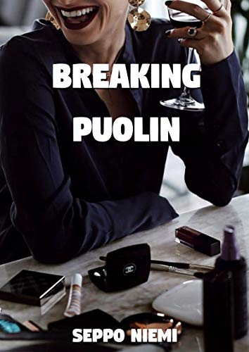 Breaking puolin (Finnish Edition) por Seppo Niemi