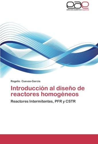 Introduccion Al Diseno de Reactores Homogeneos por Cuevas-Garcia Rogelio