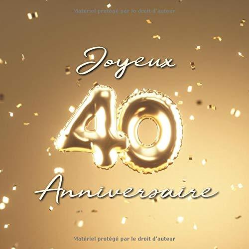 Joyeux 40ème Anniversaire: Livre d'or de 110 pages - Ballons de couverture Or par Visufactum Livres