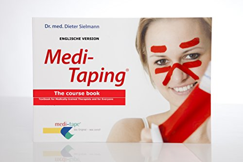 Medi-Tapig Englische Version: The course book-Work and textbook for medically trained therapists and for