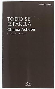 Todo se esfarela par Chinua Achebe
