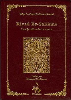 Riyad Es-Salihine : Les jardins de la vertu de Muhyiddine Al-Nawawi,Messaoud Boudjenoun (Traduction) ( 30 décembre 1999 )