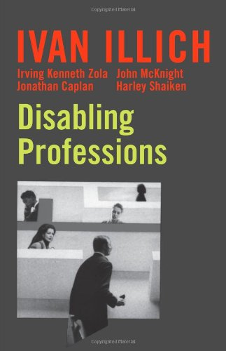Disabling Professions (Open Forum S.) por Ivan Illich