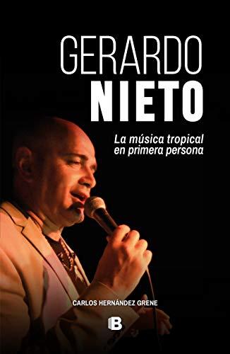 Gerardo Nieto: La música tropical en primera persona por Carlos Hernández Grene