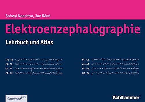 Elektroenzephalographie: Lehrbuch und Atlas