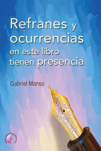 Refranes y ocurrencias en este libro tienen presencia (Narrativa ...