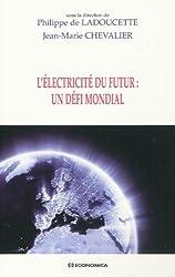 L'électricité du futur : Un défi mondial