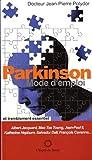 Parkinson, mode d'emploi: et traitement essentiel....