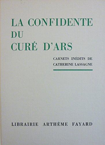 La confidente du Cur d'Ars : Carnets indits de Catherine Lassagne