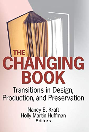 The Changing Book: Transitions in Design, Production, and Preservation (English Edition)