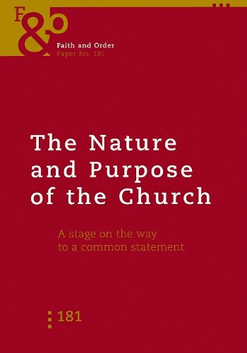 The Nature and Purpose of the Church: A Stage on the Way to a Common Statement